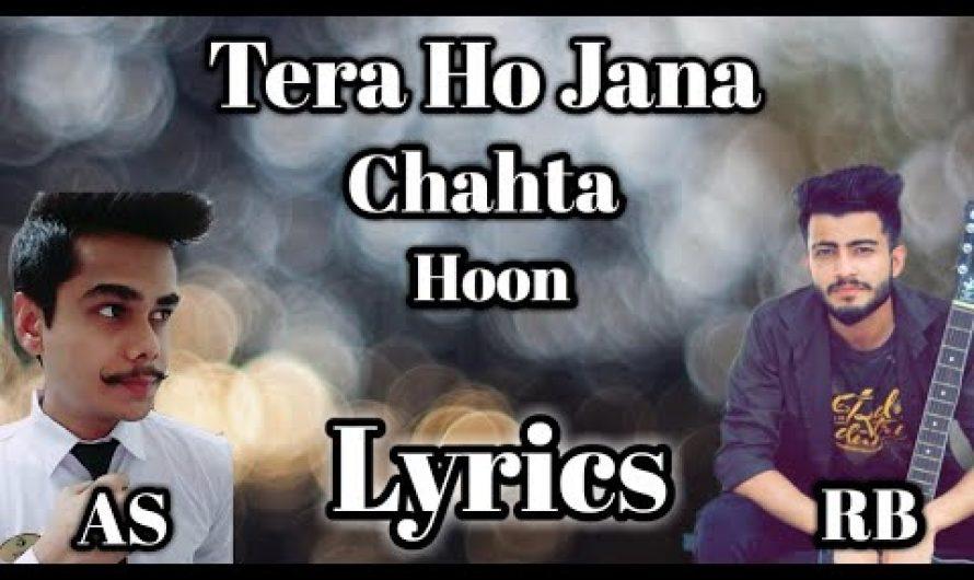 Tera Ho Jana Chahta Hoon (Lyrics Video) | Original Song | New Hindi Song 2020 | Ankit Singh | RB