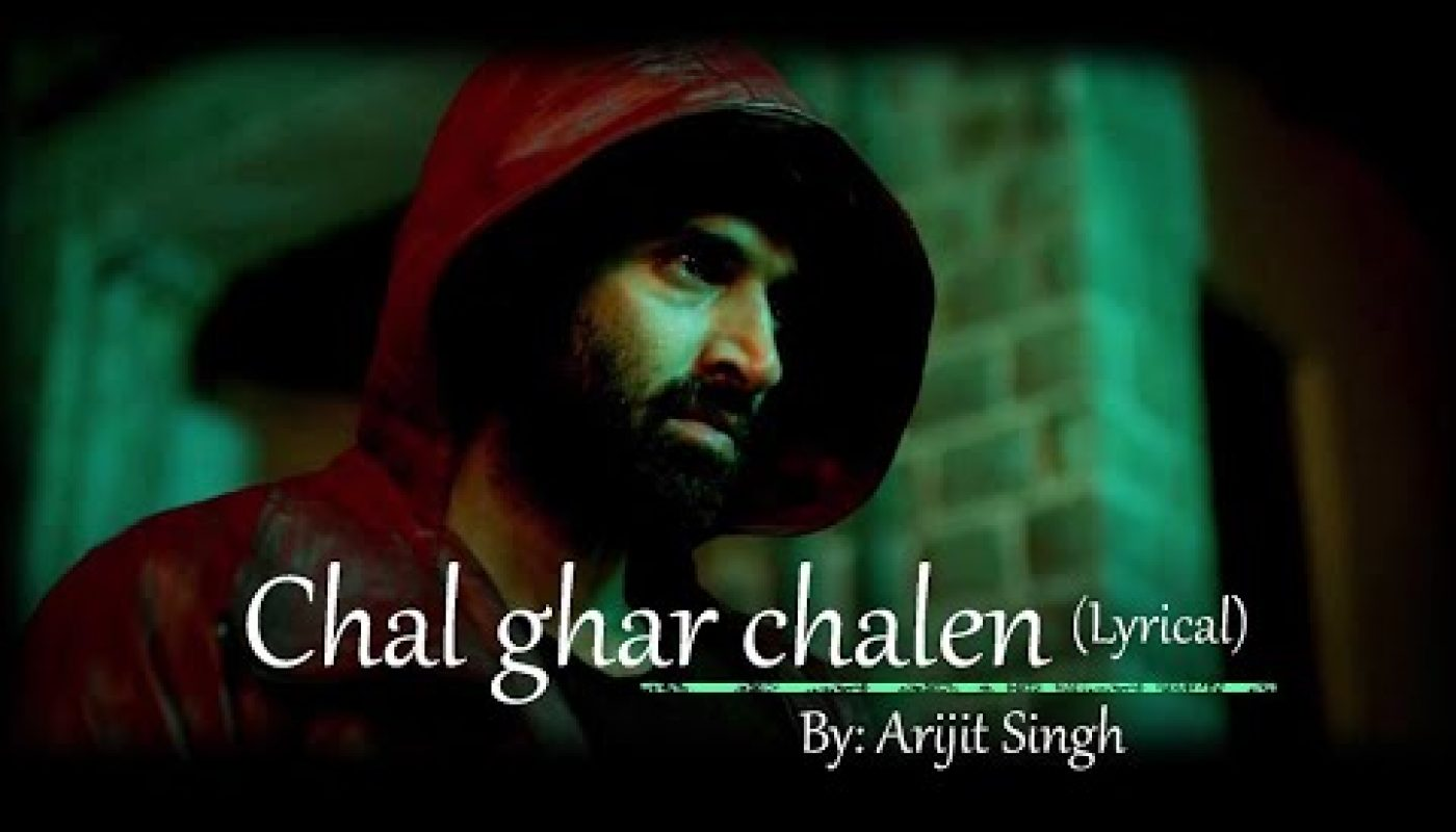 Arijit Singh Chal Ghar Chalen Malang Lyrical Video Heartbreak Songs Lyrics Lyrics Mb