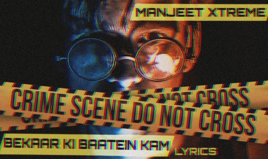 Manjeet Xtreme – Bekaar Ki Baatein Kam | Lyrics Video | hindi rap | 2020