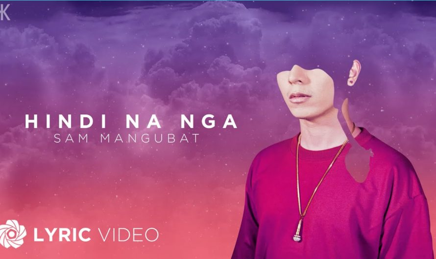 Hindi Na Nga – Sam Mangubat ft. KIKX – (Lyrics)