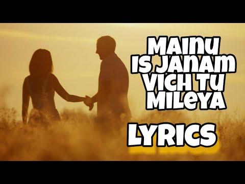 Mainu Is Janam Vich Tu Mileya lyrics Song || Tu Mileya