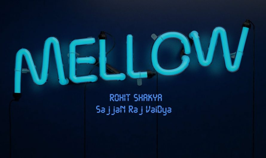 Mellow : Rohit Shakya X Sajjan Raj Vaidya (Lyrics Video)