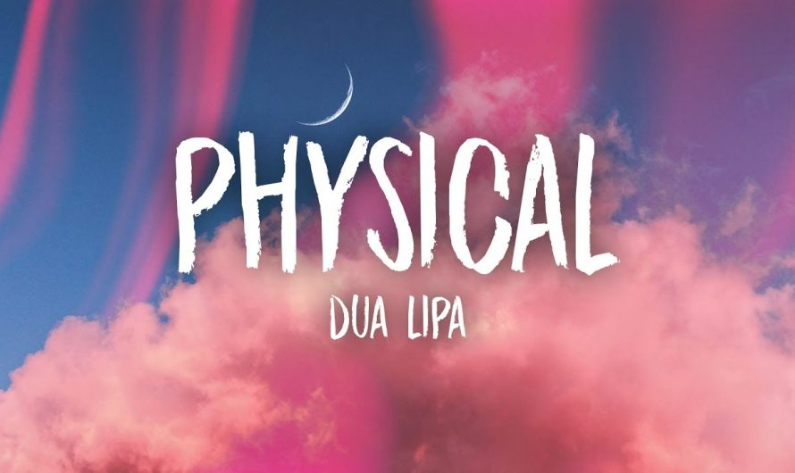 Dua Lipa – Physical (Lyrics)