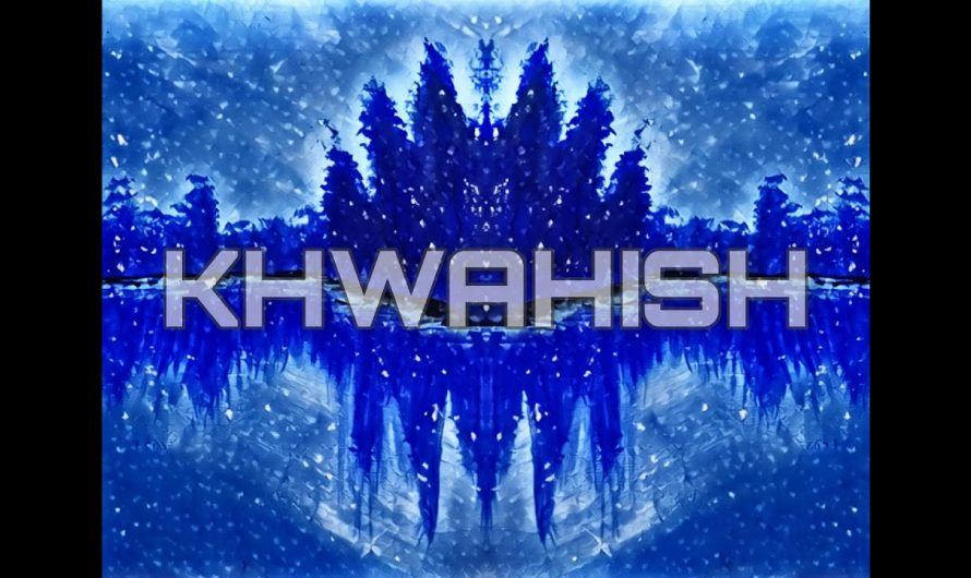 Khwahish lyrics video