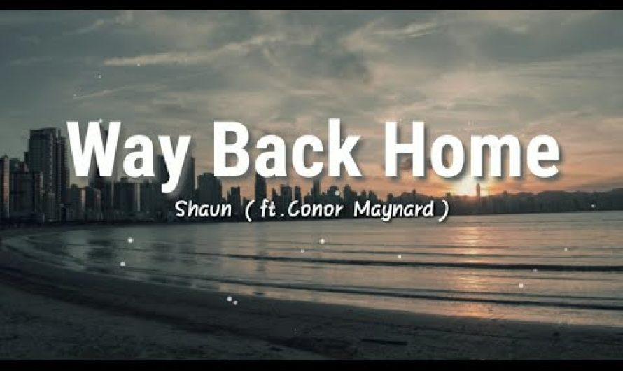 Way Back Home – SHAUN (ft.Conor Maynard)   Lyrics Video