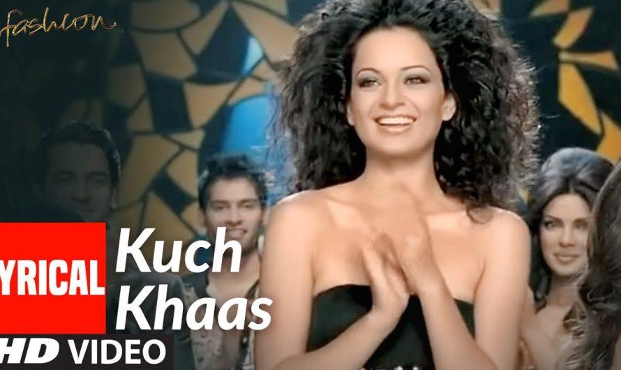 KUCH KHAAS Lyrical | Fashion | Priyanka Chopra, Kangna Ranawat | Mohit Chauhan, Neha Bhasin