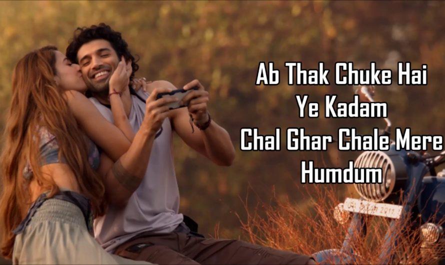 Chal Ghar Chalen Lyrics | Malang | Arijit Singh Mithoon, Sayeed Q | Aditya Roy Kapur, Disha Patani
