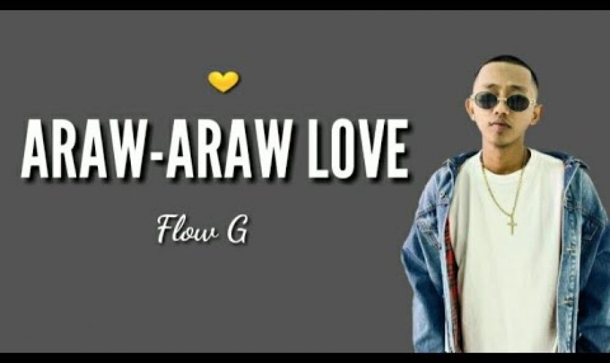 Araw Araw Love — Flow G (HD Lyrics)