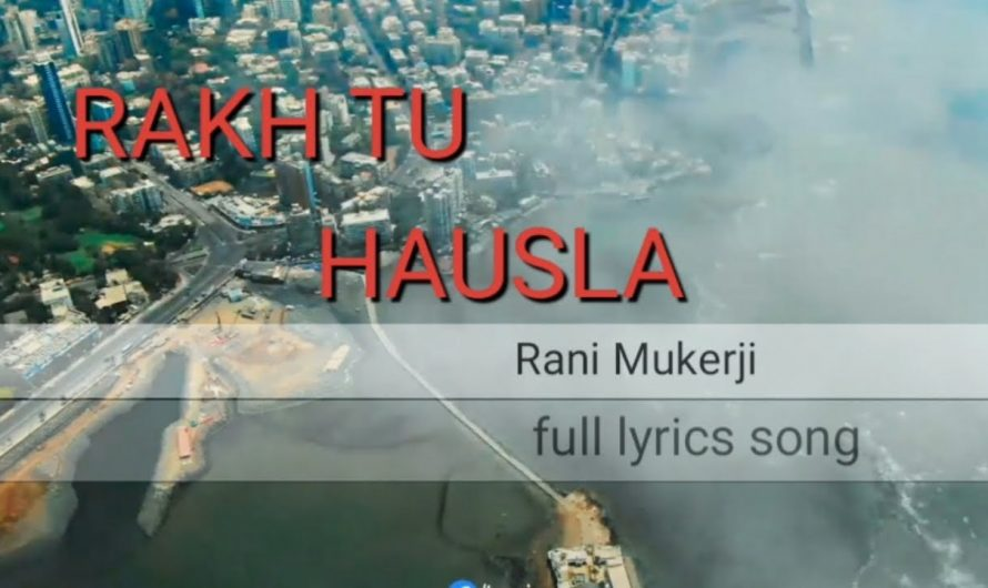 Rakh Tu Hausla | Rani Mukerji | lyrics video 2020