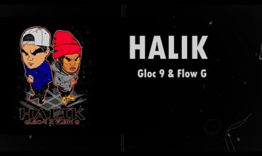 HALIK – Gloc 9 ft. Flow G (Lyrics Video)