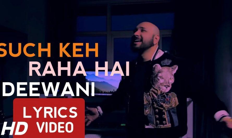 Sach Keh Raha Hai Deewana Lyrics HD VIDEO | BPraak | love svh