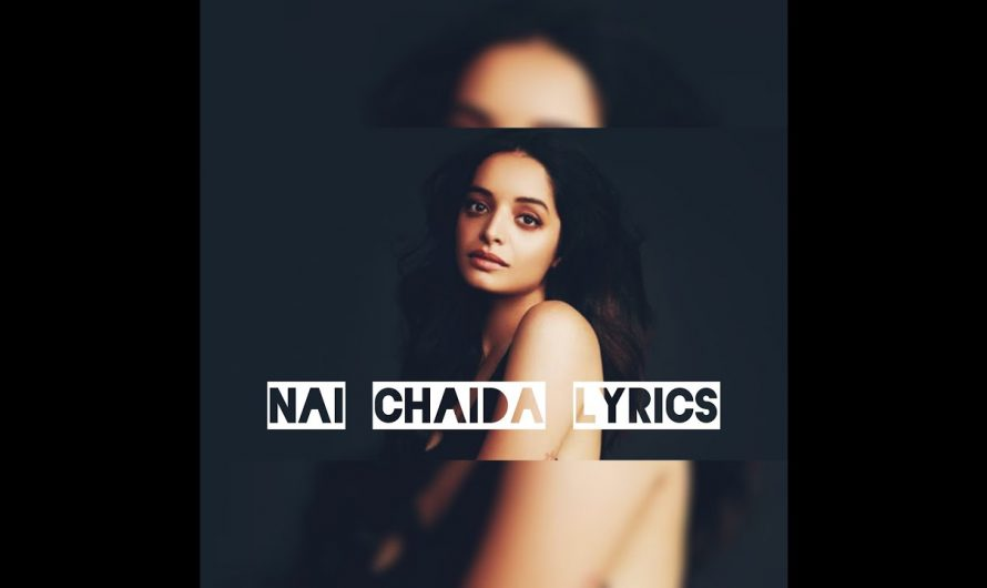 Full Lyrics Video – Lisa Mishra – Nai Chaida | Hindi song lyrics