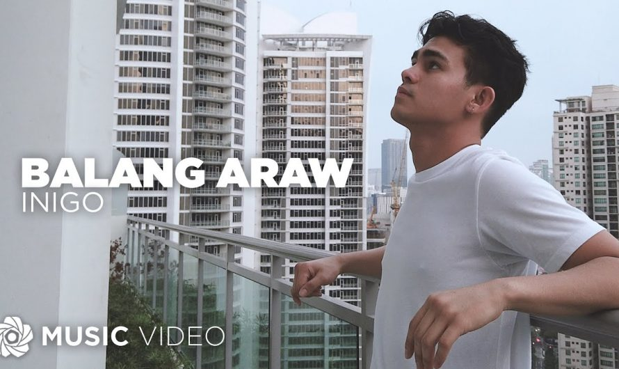 Balang Araw – Inigo Pascual (Music Video)