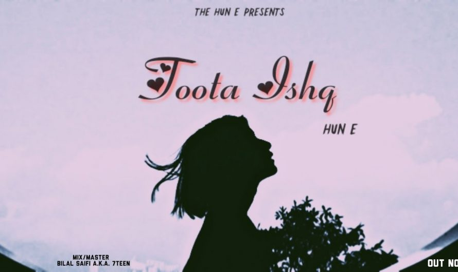 Toota Ishq | Hun E | Bilal Saifi A.K.A 7TEEN (Lyrics Video ) Prod By Rude Boy