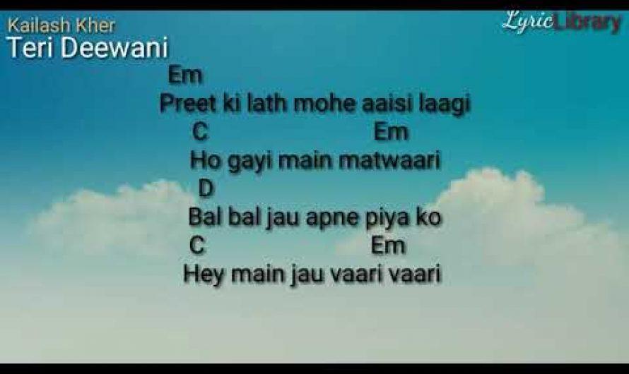 Kailash kher| Teri Deewani | Hindi Song |Chords and Lyrics