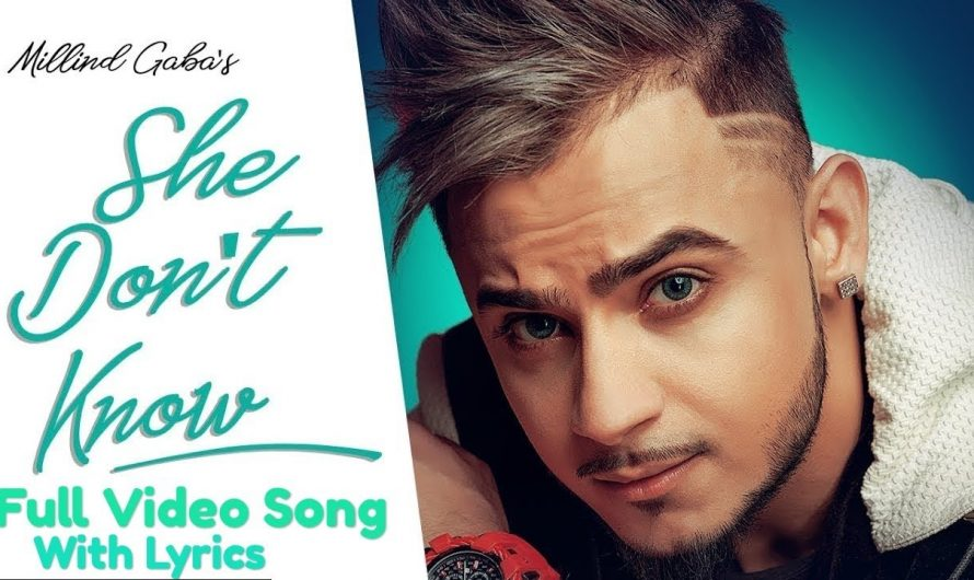 She Don't Know Lyrics : Millind Gaba Full Video Song | Shabby | Latest Hindi Songs | New Song 2019