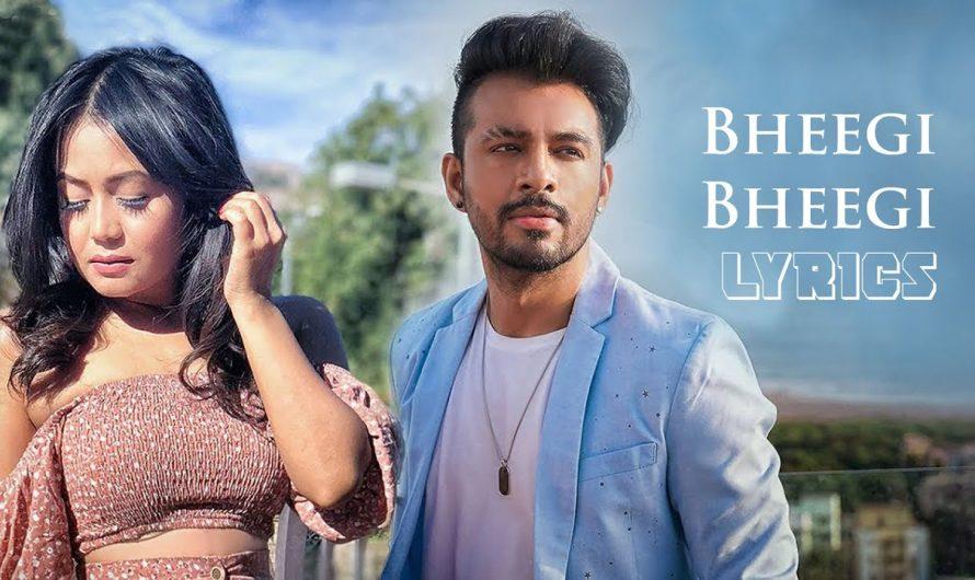 Bheegi Bheegi Lyrics Video | Neha Kakkar & Tony Kakkar