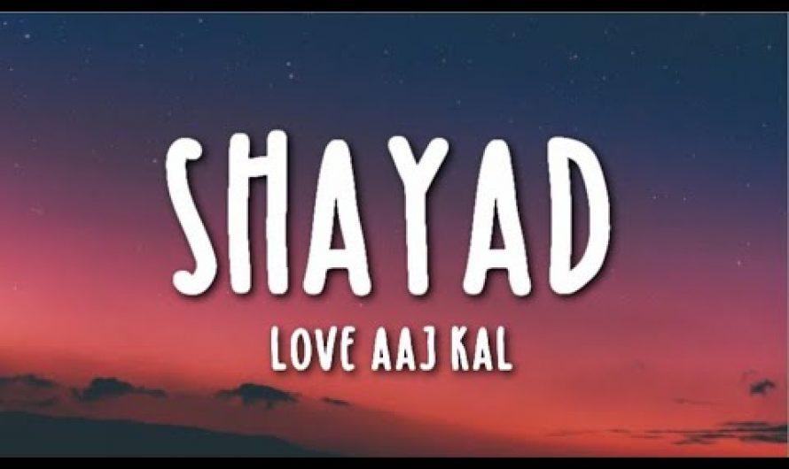 Shayad Lyrics – Love Aaj Kal Ft. Arijit Singh | Kartik | Sara | Arushi | Pritam
