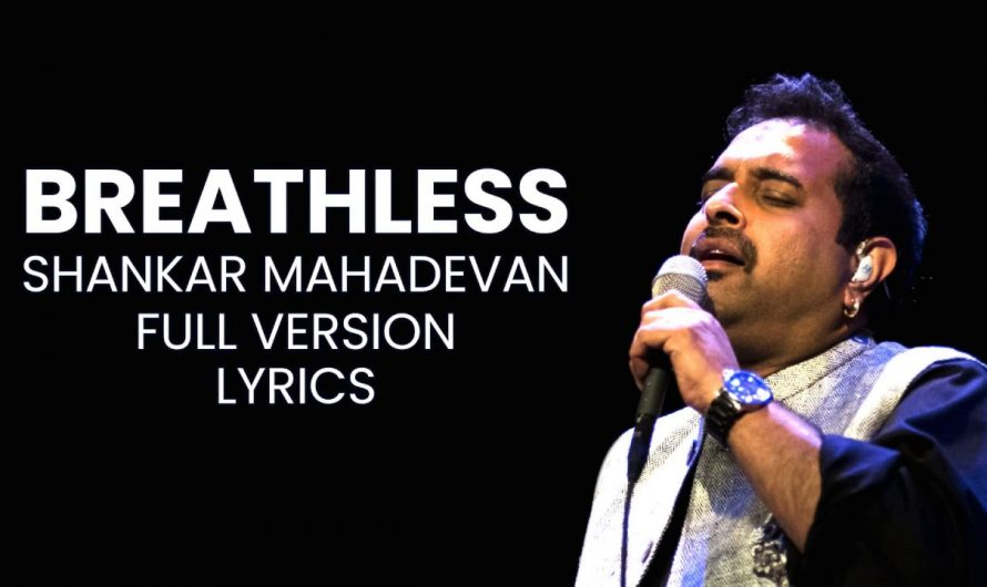 Breathless | Shankar Mahadevan [Full Version] Lyrics