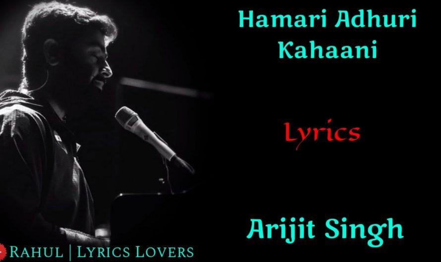 (LYRICS): HAMARI ADHURI KAHANI TITLE TRACK | ARIJIT SINGH | JEET GANGULI, RASHMI-VIRAG |