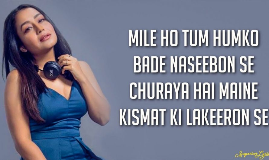 Mile Ho Tum Humko (Lyrics) – Neha Kakkar | Tony Kakkar | Fever