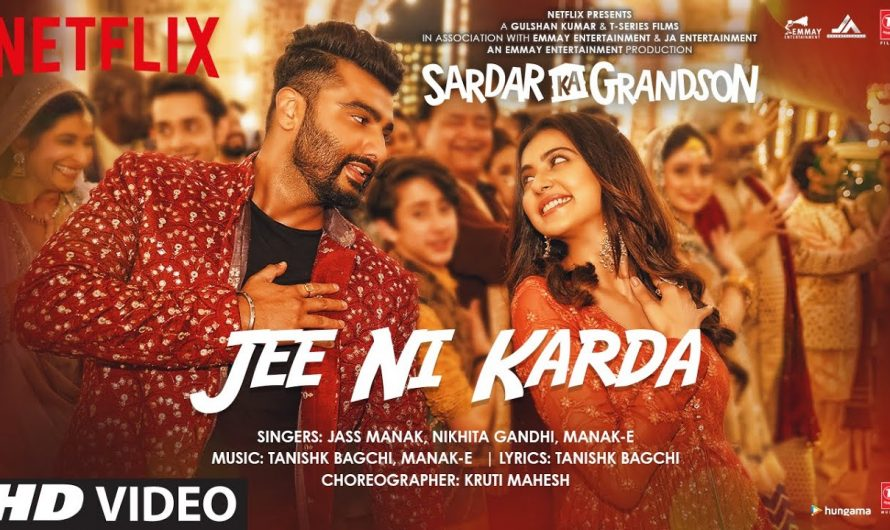 Jee Ni Karda Video   Sardar Ka Grandson   Arjun Kapoor, Rakul Preet  Jass Manak,Manak -E , Tanishk B