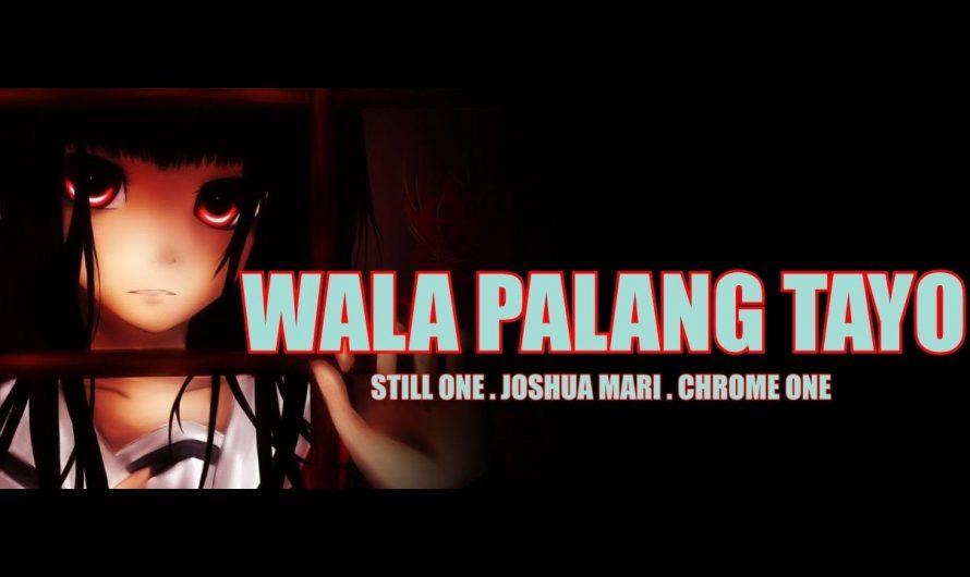 Wala Palang Tayo – Still One , Joshua Mari , Chrome One (Official Lyrics Video) SAD STORY SONG