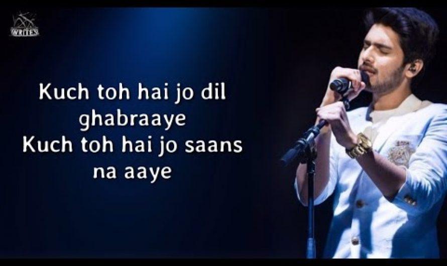 Kuch Toh Hai ( Lyrics ) – Armaan Malik | Ak Writes