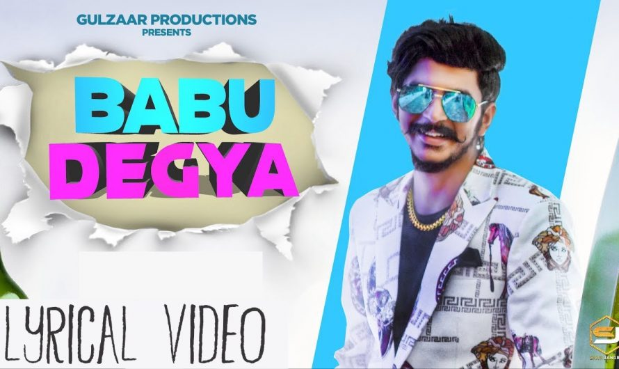 Babu Degya Lyrical Video | Gulzaar Chhaniwala | Babu Degya Lyrics |New Haryanvi Songs Haryanavi 2020