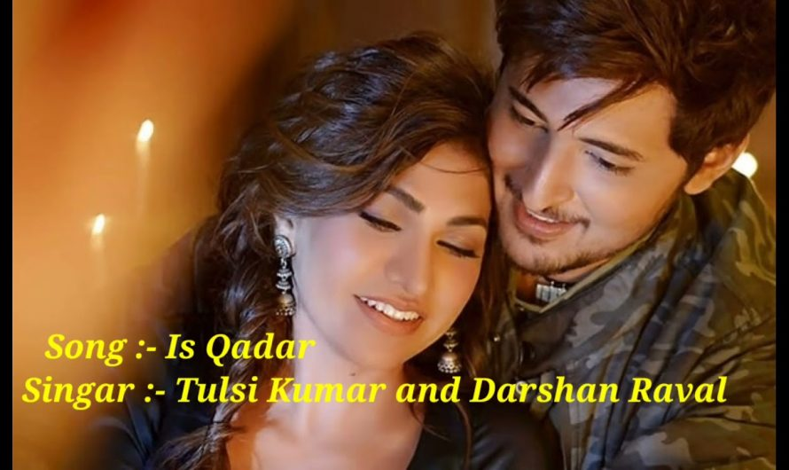 #trending  Is Qadar Lyrics Song| Tulsi Kumar , Darshan Raval | New Hindi Song