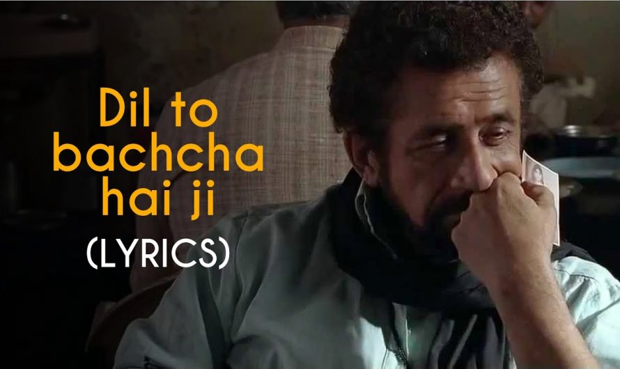 LYRICALLY: Dil Toh Bachcha Hai Ji lyrics   Ishqiya   naseeruddin shah & Vidya Balan   Gulzar   Rahat