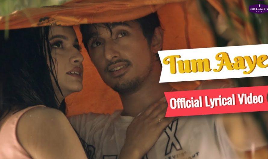 Tum Aaye (Lyrical) | Official Video | New Hindi Song 2021