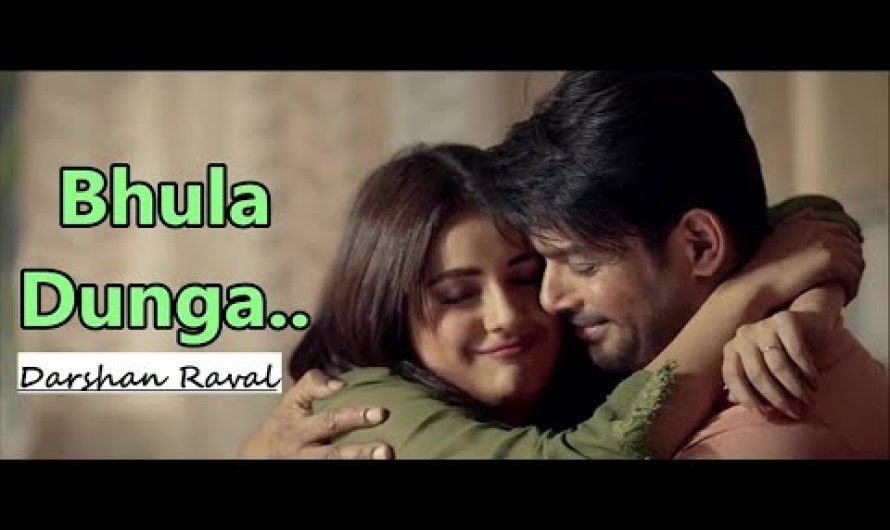 Bhula Dunga By Darshan Raval | Sidharth Shukla | Shehnaaz Gill | Lyrics | Latest Hindi Songs 2020