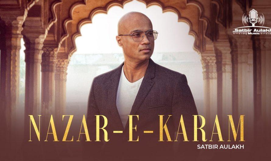 Nazar E Karam – Satbir Aulakh (Lyrical Video) l Latest Hit Romantic Song 2021 l New Songs 2021