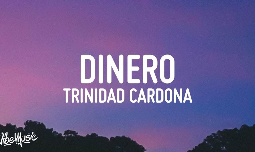 Trinidad Cardona – Dinero (Lyrics)