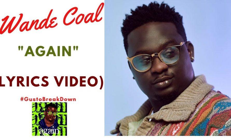Wande Coal – Again (Official Lyrics Video) | #GustoBreakDown