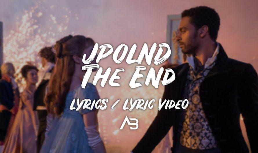 "JPOLND – The End | ""Bridgerton"" Song | (Lyrics / Lyric Video)"
