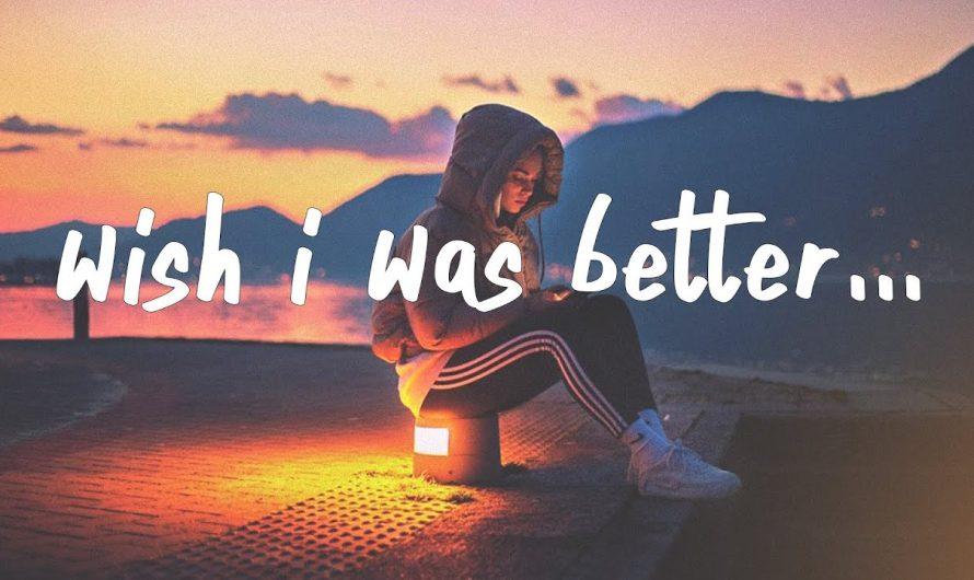 Kina – Wish I Was Better (Lyrics) feat. yaeow