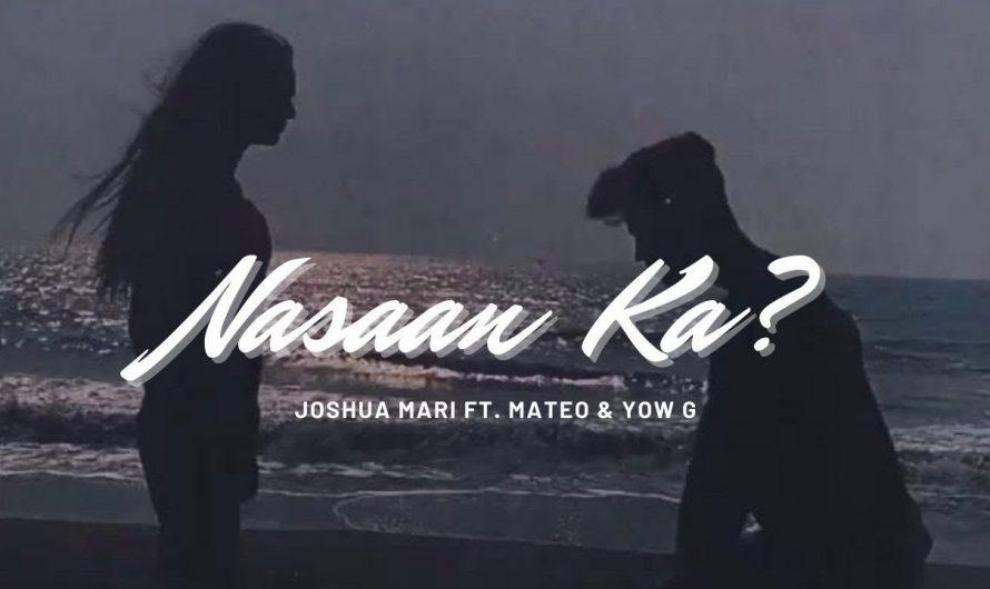 Nasaan ka? – Joshua Mari ft. Mateo & Yow G   (Official Lyric Video)