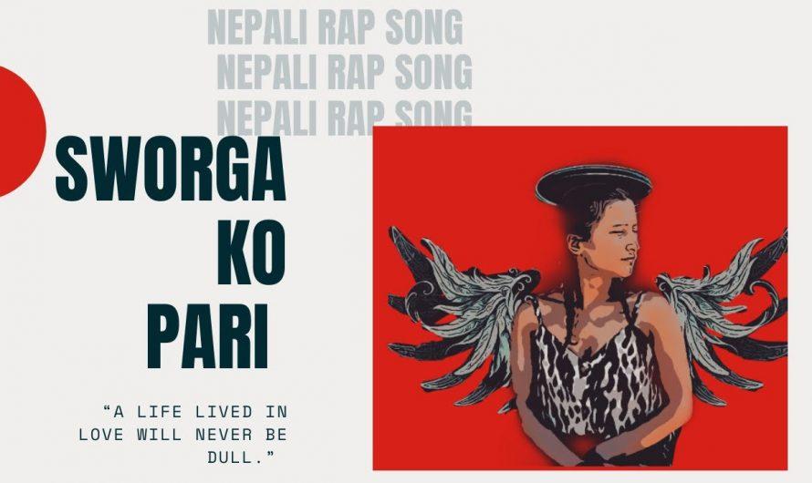 SWORGA KO PARI // Nepali Rap Song // New Nepali Rap 2021 // Lyrics Video