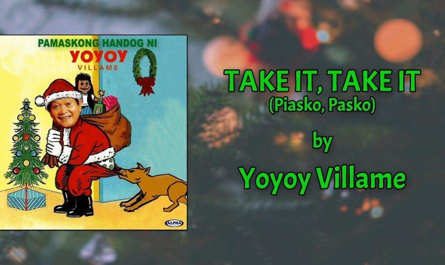 Yoyoy Villame – Take It, Take It (Piasko, Pasko) Lyrics Video