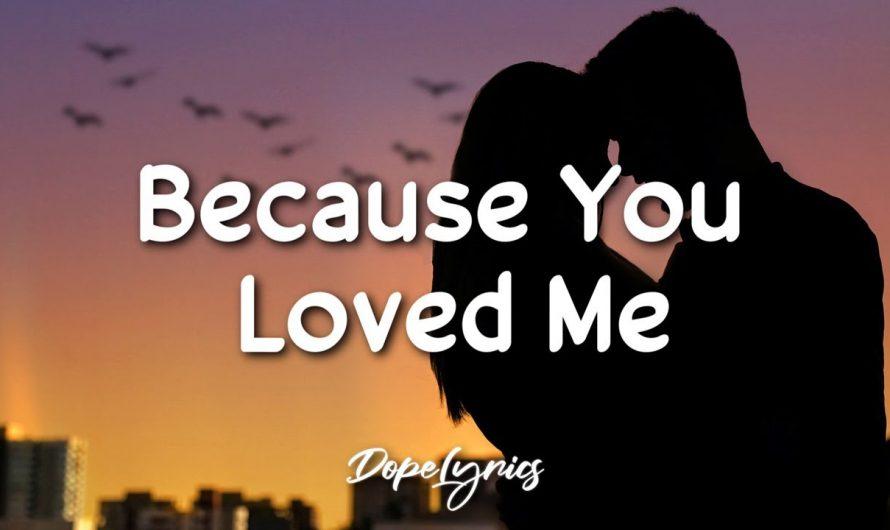 Because You Loved Me – Céline Dion (Lyrics) 🎵