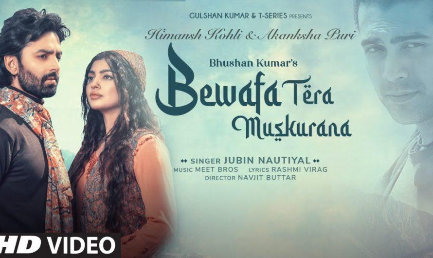 Bewafa Tera Muskurana Song | Meet Bros Ft. Jubin Nautiyal |Himansh K,Akanksha P|Rashmi V Bhushan K