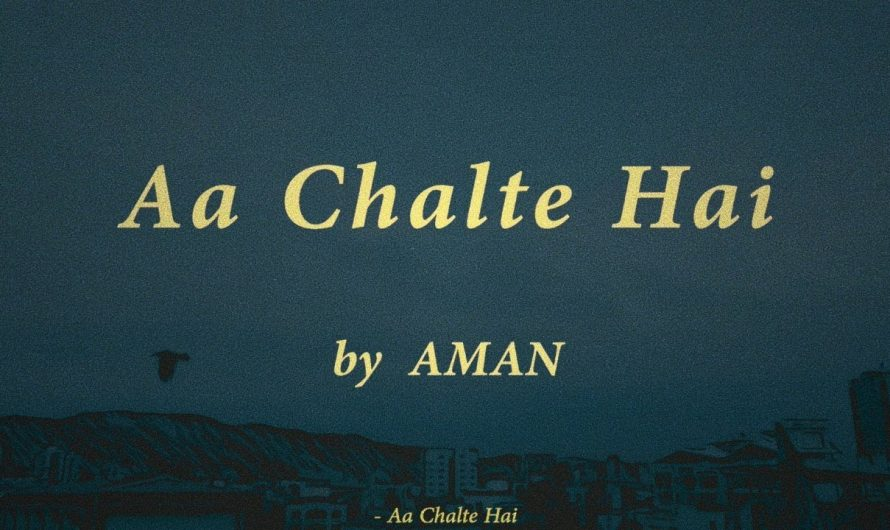 AMAN – Aa Chalte Hai (Official Lyric Video)