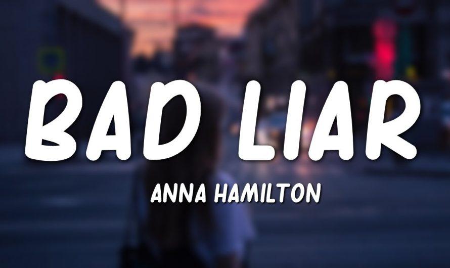 Anna Hamilton – Bad Liar (Lyrics)