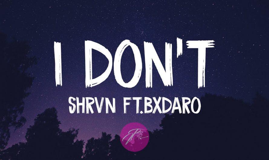 Shrvn – I Don't Mind (ft. Bxdaro)(Lyrics/Lyric video)
