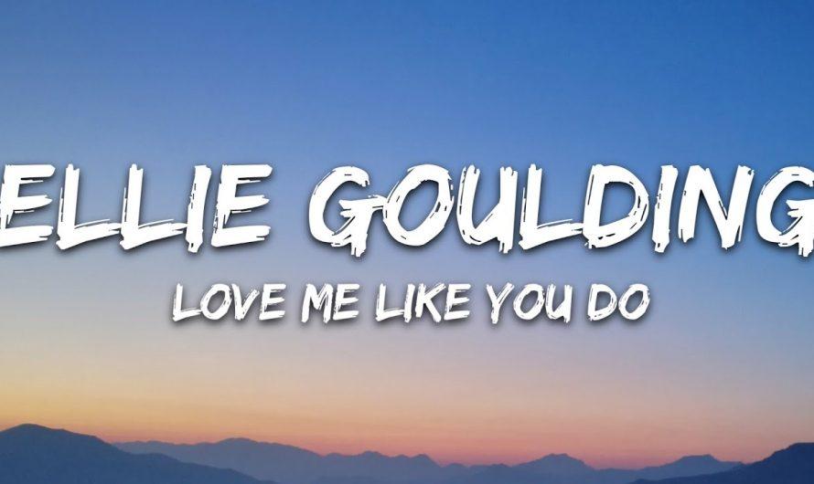 Ellie Goulding – Love Me Like You Do (Lyrics)