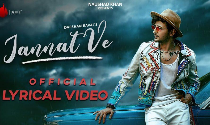 Jannat Ve Official Lyrical Video | Darshan Raval | Nirmaan | Lijo George | Indie Music Label