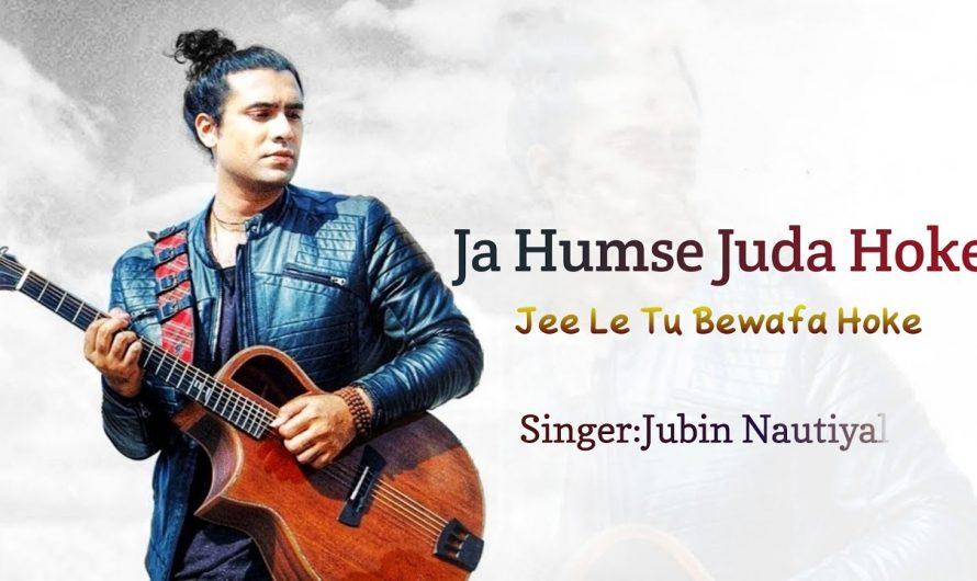 JA HUMSE JUDA HOKE (LYRICS) Jubin Nautiyal |Hindi Song