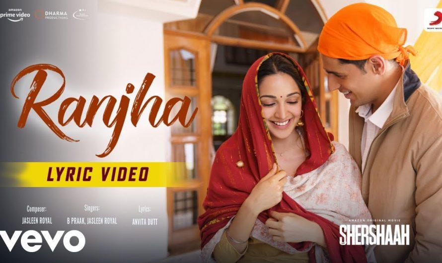 Ranjha – Lyric Video|Shershaah|Sidharth-Kiara|B Praak|Jasleen Royal|Anvita Dutt
